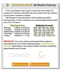 For Online tutoring hours call the Taft College Learning center for an appointment.