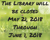 The Library will be closedMay 21, 2018 ThroughJune 1, 2018