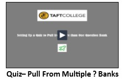 Quiz- Pull from multiple Question banks video